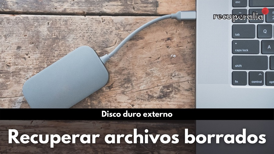 recuperar archivos borrados disco duro externo