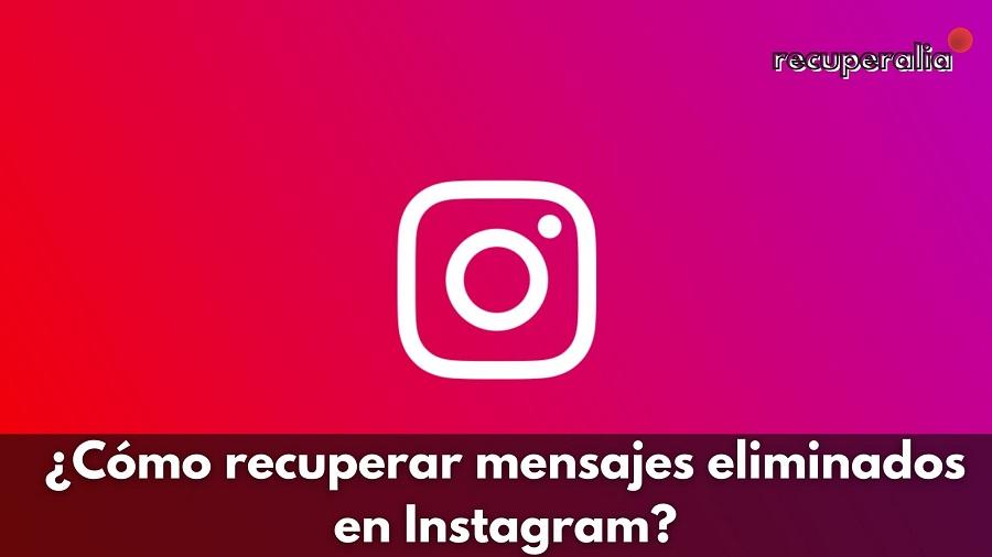 como recuperar mensajes eliminados instagram
