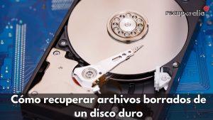 recuperar archivos borrados disco duro