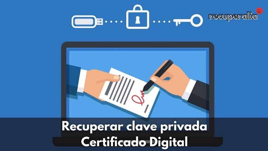 recuperar clave privada certificado digital