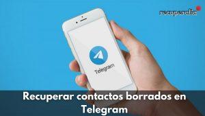 recuperar contacto eliminado telegram