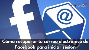 recuperar correo facebook