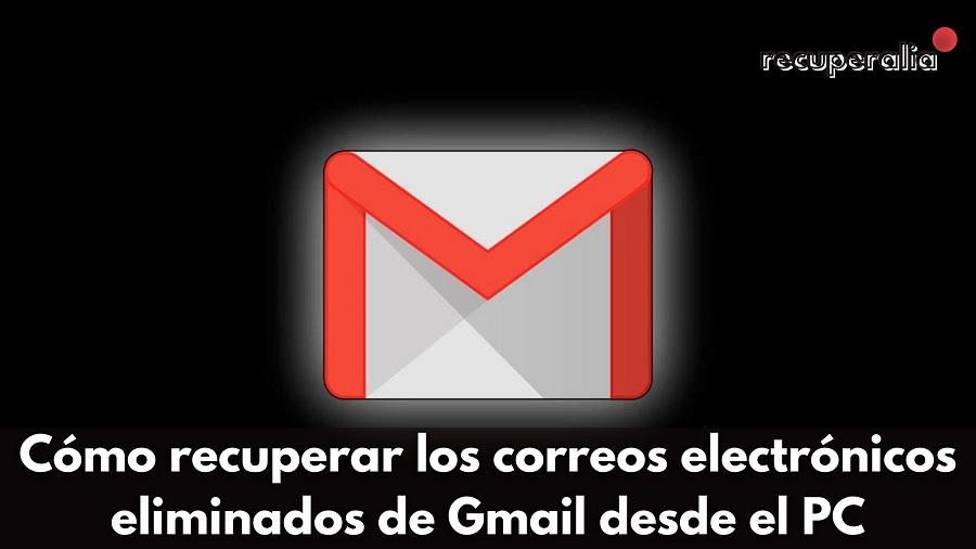 recuperar correos gmail desde pc