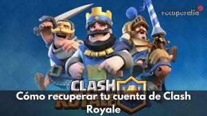recuperar cuenta clash royale