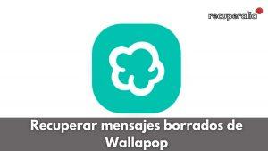 recuperar mensajes borrados wallapop
