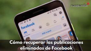 recuperar publicaciones eliminadas facebook
