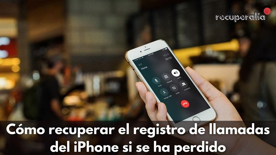 recuperar registro llamadas iphone